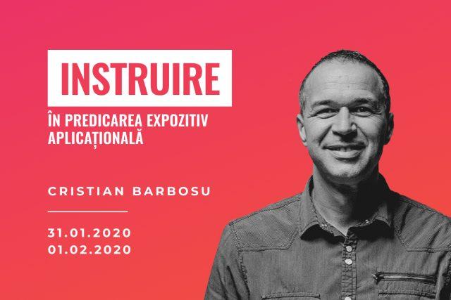 Instruire în predicare cu Cristian Barbosu