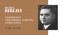 Conferință Centenarul Dumitru Cornilescu